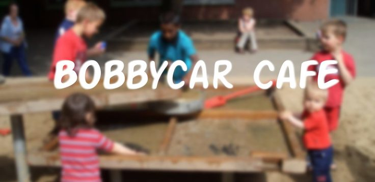 Bobbycar Cafe